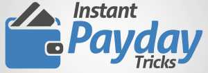 Instant Payday Tricks program